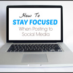 Ten ways to Stay Organized while Posting to Social Media