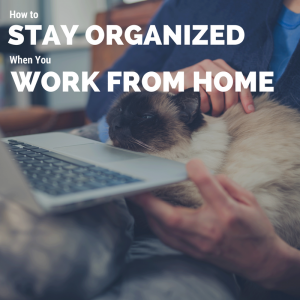 Stay_organized_when_you_work_from_home