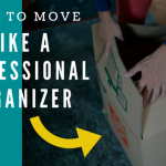 How to Move Like a Pro Organizer