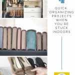 4 Quick Organizing Projects When You're Stuck Indoors