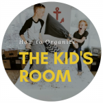 Room-By-Room Organizing Challenge | Month 5: The Kid's Room