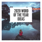 Word of the Year Ideas for 2020