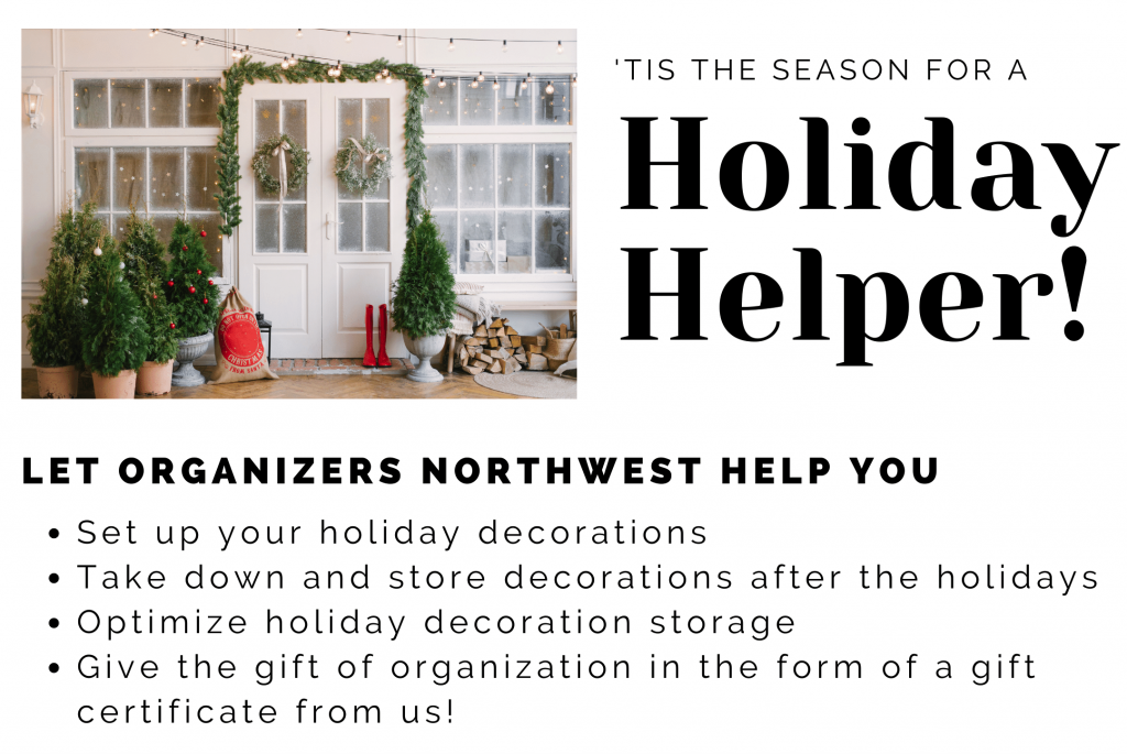 Help with holiday organizing and decorating in the Portland Oregon area from a professional organizer